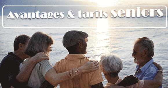 Avantages et Tarifs Seniors