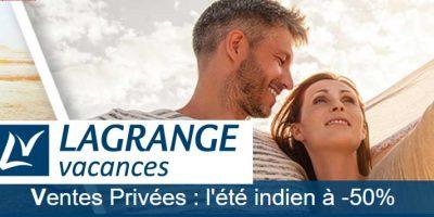 Ventes Privées : l'été indien à -50% Lagrange Vacances