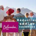 Réduction senior vacances Belambra
