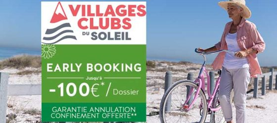 Early Booking été Villages Clubs du Soleil