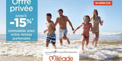 Offre privée Miléade sur vos vacances d'été